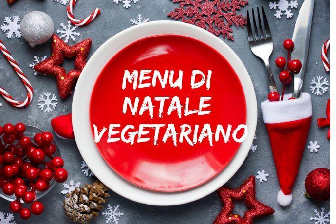 Menu Di Natale Dolci.Menu Di Natale Vegetariano Le Nostre Ricette Dall Antipasto