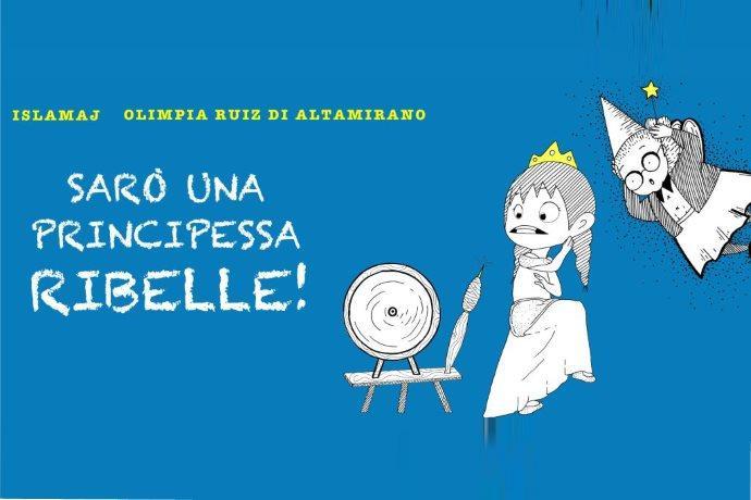 Sarò una principessa ribelle - Olimpia Ruiz di Altamirano